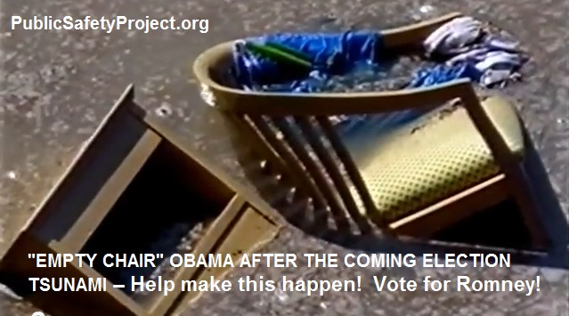 "Photo of ""Empty Chair"" Obama after the coming Election Tsunami. Help make this happen! Vote for Romney! PublicSafetyProject.org"